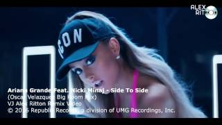 Ariana Grande Feat  Nicki Minaj  - Side To Side (Oscar Velazquez Big Room Mix)