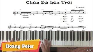 Hướng dẫn đệm Piano: Chúa Đã Lên Trời - Hoàng Peter