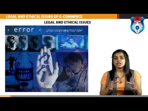 LEGAL AND ETHICAL ISSUES OF E--COMMERCE