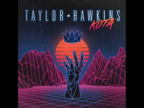Taylor Hawkins - KOTA [Full EP]