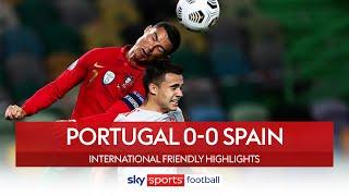 Kepa keeps clean sheet for Spain | Portugal 0-0 Spain | International Friendly Highlights