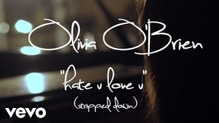 Olivia O'brien Hate U Love U Stripped Down