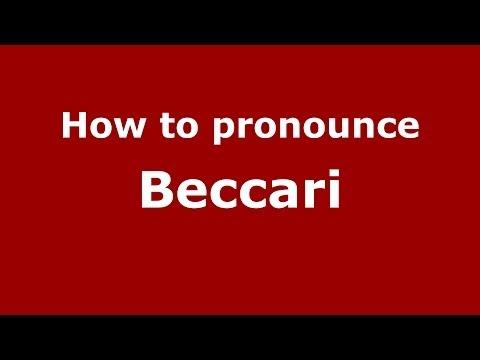 How to pronounce Beccari (Italian/Italy) - PronounceNames.com
