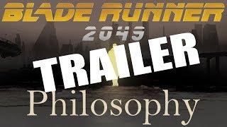 [TRAILER] The Philosophy of Blade Runner 2049