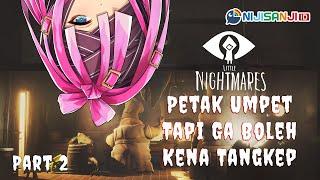 【Little Nightmares】Part 2: PETAK UMPET JANGAN KETANGKEP【NIJISANJI ID | Derem Kado】