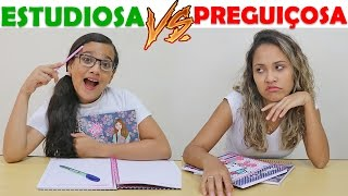 ESTUDIOSA VS PREGUIÇOSA! - JULIANA BALTAR