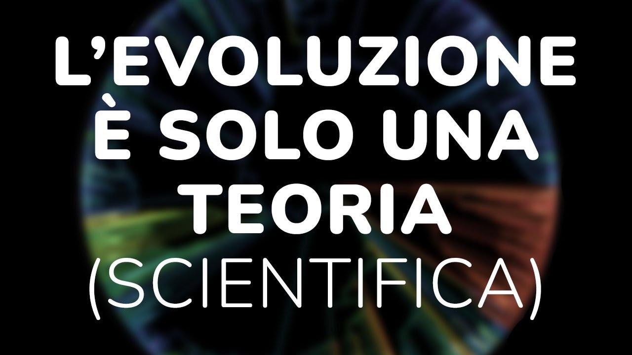 L'EVOLUZIONE E' SOLO UNA TEORIA!