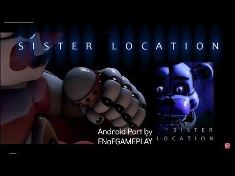 FNaF Sister location:Android port by FNAFGAMEPLAY Download in Description.