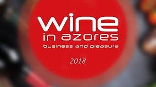 Wine In Azores 2018 | Dia 1
