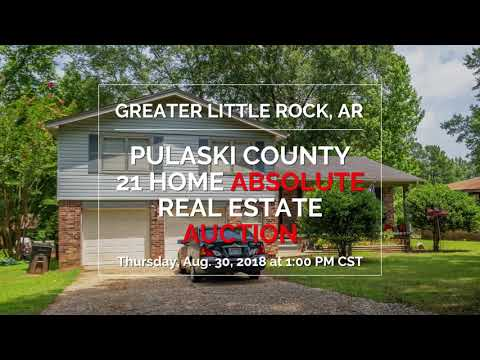 PULASKI COUNTY 21 HOME ABSOLUTE REAL ESTATE AUCTION ~ GREATER LITTLE ROCK, AR