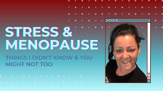 Stress Awareness and Menopause