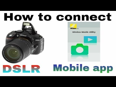 How To Connect Nikon DSLR With Android And IOS  Smartphone