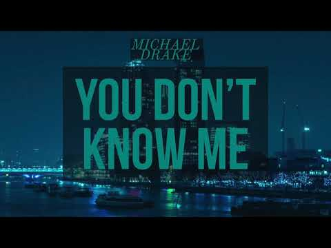 Michael Drake - You Don't Know Me