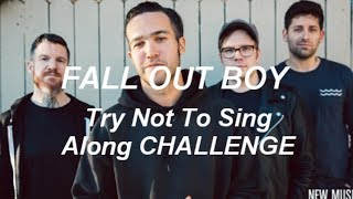 Download Try NOT to Sing Along Challenge || Fall Out Boy Edition Mp3 and Videos