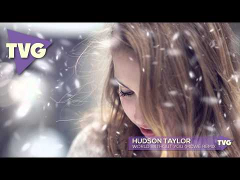 Hudson Taylor - World Without You (MÖWE Remix)