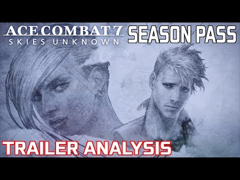 Ace Combat 7 Season Pass: Trailer Analysis (Aircraft & Story Missions)