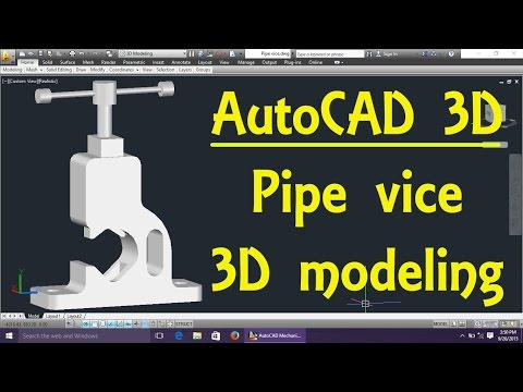 Auto CAD 3D: Pipe vice 3D modeling   Fillet   Subtract   Union   House   Wrench