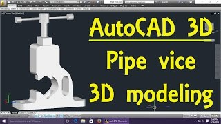 Auto CAD 3D: Pipe vice 3D modeling Tutorial Beginner (Basic)| Fillet | House | Wrench