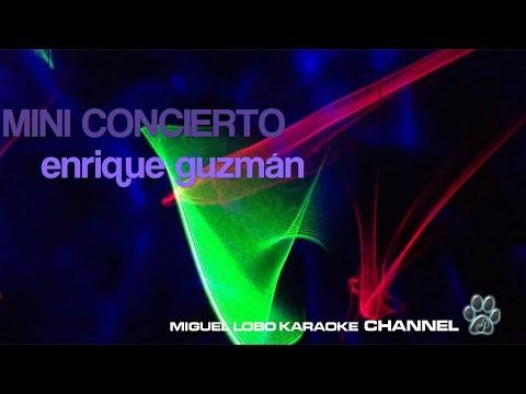 MINI CONCIERTO- KARAOKE - Enrique Guzmán 12 temas
