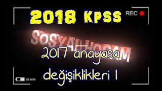 2018 KPSS Vatandaşlık (2017 Anayasa Değişiklikleri Soruları 1. Bölüm)