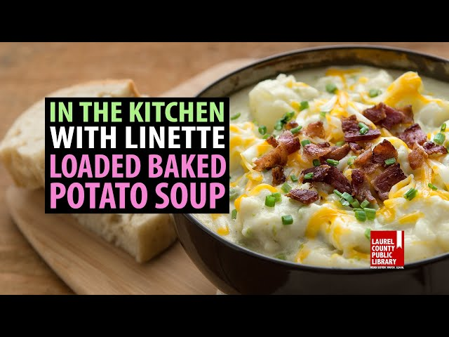 In The Kitchen with Linette: Loaded Baked Potato Soup