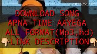 Gully boy Apna time aayega download song MP3, MP4, HD, movie trailer, ringtone, go now description..