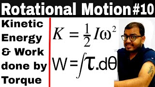 Rotational Motion 10 || Kinetic Energy of a Rotating Body | Work Done By Torque IIT JEE MAINS / NEET