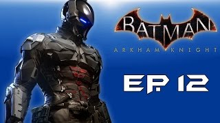 "Batman: Arkham Knight! ""Many Secrets!"" (Episode 12) Who is Arkham Knight??"