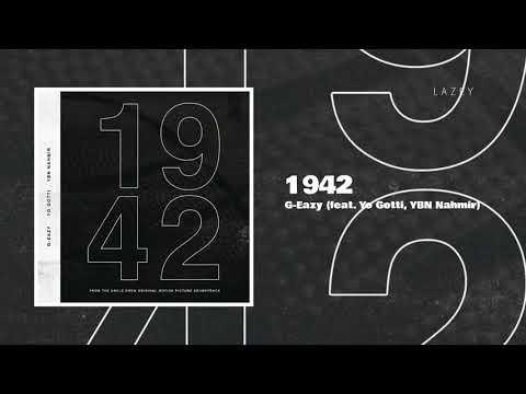G-Eazy - 1942 (feat. Yo Gotti, YBN Nahmir)