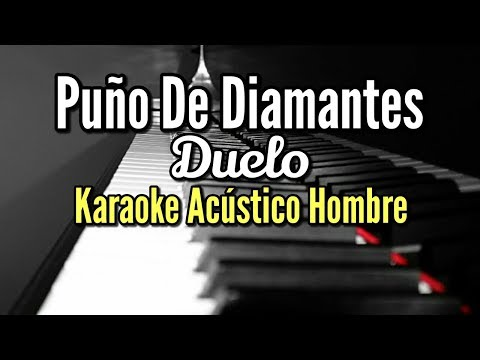 Puño de diamantes - Duelo - Karaoke Acústico Piano - Leo Mart