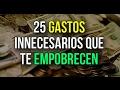 25 Gastos que te empobrecen