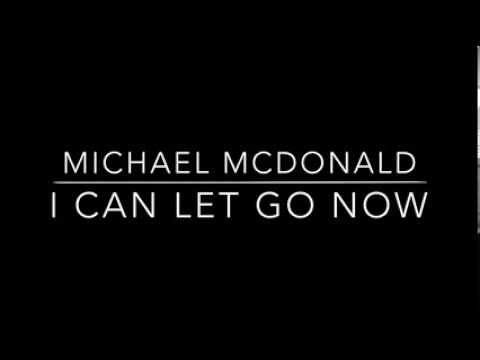 Michael McDonald - I Can Let Go Now