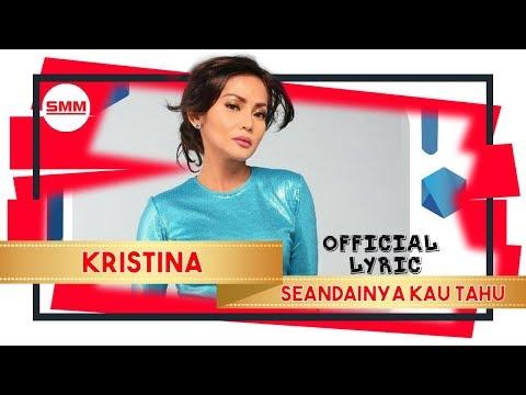 Kristina - Seandainya Kau Tahu (Official Video Lyric)