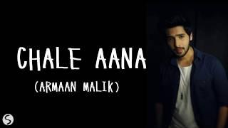 Chale Aana Lyrics - De De Pyar De | Armaan Malik | Ajay Devgan