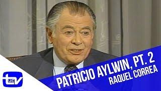 Patricio Aylwin Parte 2 La Entrevista de Raquel Correa