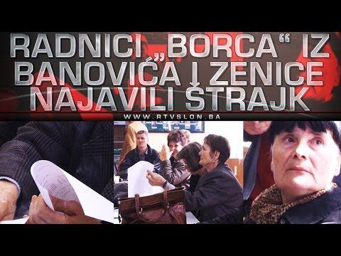 """Radnici """"Borca"""" iz Banovića i Zenice najavili štrajk - 26.04.2017."""