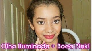 Tutorial: Olho Iluminado + Boca Pink!