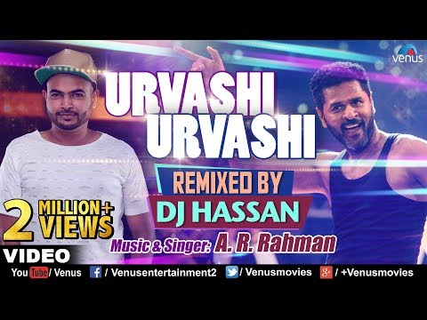 Urvashi Urvashi - Remix | DJ Hassan | A.R Rehman | Bollywood Songs | Latest Hindi Remix Songs 2017