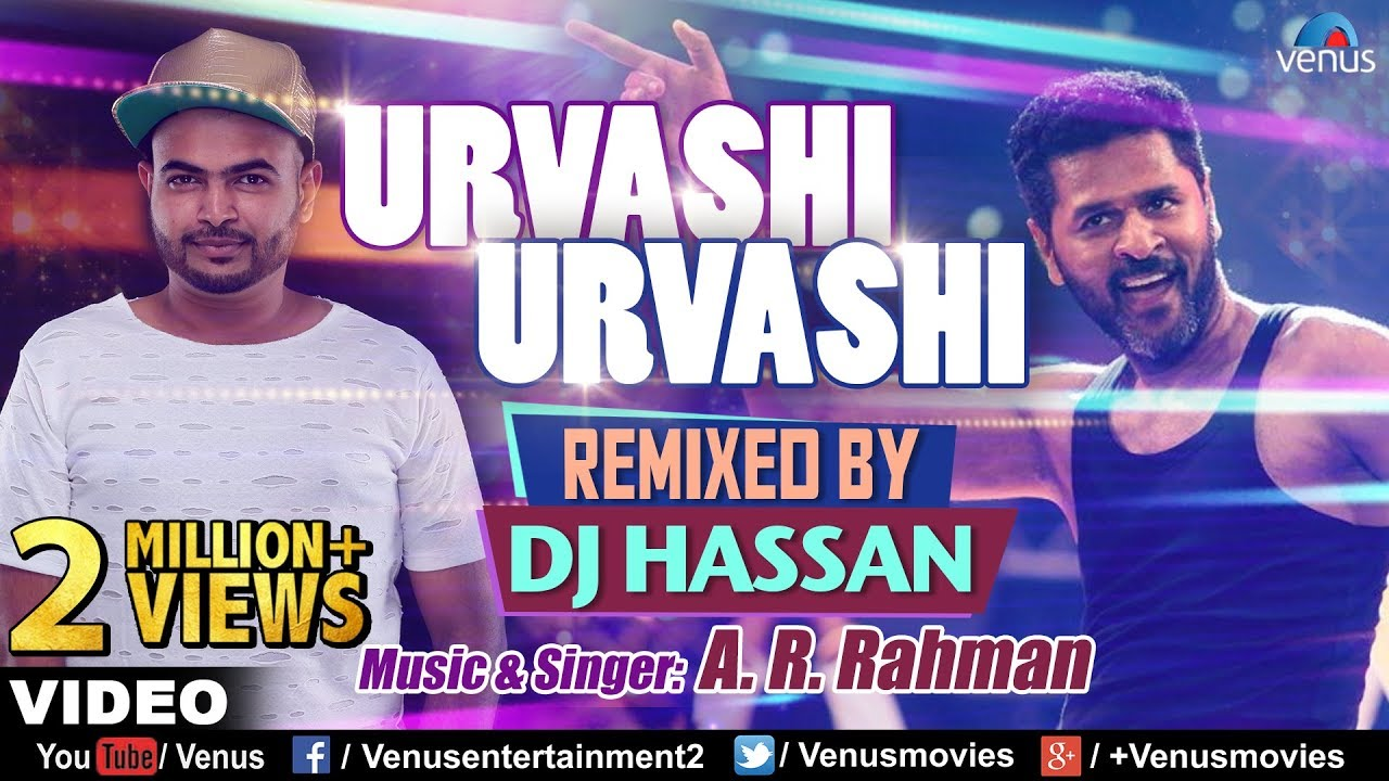Urvashi Urvashi - Remix | DJ Hassan | A R Rehman | Prabhu Deva | Latest  Hindi Remix Songs 2017