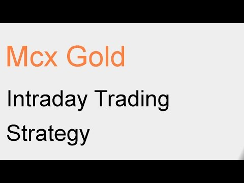 Mcx Gold Intraday Trading Strategy