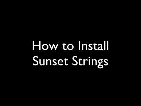 How to Install Sunset Strings