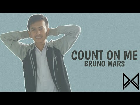 (lirik) Bruno Mars - Count On Me