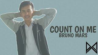 (lirik) Bruno Mars - Count on me