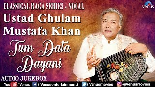 Ustad Ghulam Mustafa Khan | Classical Raga Series - Vocal | Tum Data Dayani | Hindustani Classical