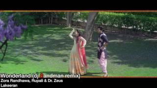 Download Hindi Video Songs - Wonderland (dj Sandman remix) - Zora Randhawa, Rupali & Dr Zeus
