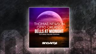 Thomas Newson & Otto Orlandi feat. Melanie Fontana - Bells At Midnight (Original Mix)