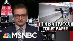 The Truth About The Toilet Paper Shortage | All In | MSNBC