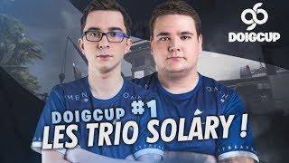 DOIGCUP # 1 ► LES TRIO SOLARY !