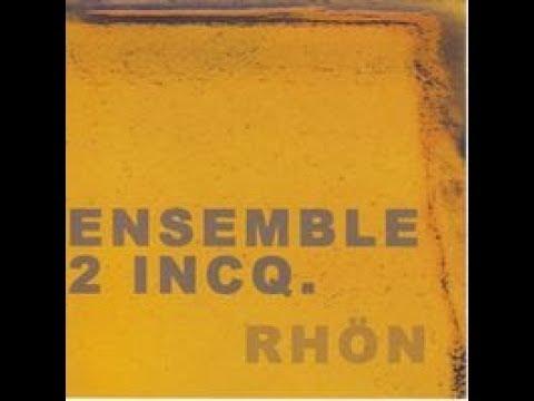 Ensemble 2INCQ. - Rhön