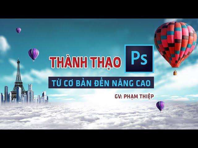 Photoshop từ cơ bản đến nâng cao_Phạm Văn Thiệp